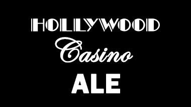 Hollywood Casino Ale